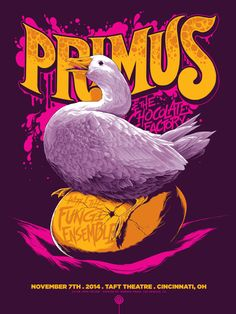 Primus  http://omgposters.com/2015/03/02/ken-taylors-new-primus-poster-onsale-info/