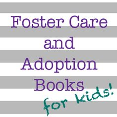 This list of children's books that focus on foster care, adoption, and things… Private Adoption, Open Adoption, Foster Care Adoption, Foster To Adopt, Foster Baby, Foster Mom, Foster Family, Parenting Books, Foster Parenting