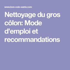 Nettoyage du gros côlon: Mode d'emploi et recommandations