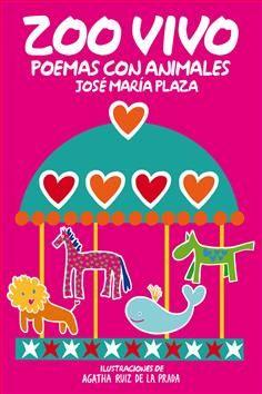 Recopilaciones de versos o antologías, poemas sobre animales.Ilustraciones de la diseñadora Agatha Ruiz de la Prada.