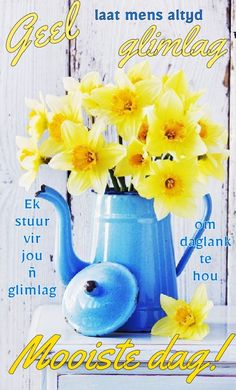 Good Morning Greetings, Good Morning Wishes, Good Morning Quotes, Lekker Dag, Afrikaanse Quotes, Goeie Nag, Goeie More, Morning Blessings, Memories Quotes