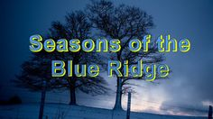 A time-lapse video that showcases the enduring beauty of the Blue Ridge mountains of western North Carolina during the four seasons.  Gusty winds and snow of winter, the freshness of spring, summer sunrises and sunsets, and the awesome colors of fall ... just a small glimpse of the beauty of the Blue Ridge Mountains.