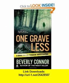 One Grave Less A Diane Fallon Forensic Investigation (9780451231802) Beverly Connor , ISBN-10: 0451231805  , ISBN-13: 978-0451231802 ,  , tutorials , pdf , ebook , torrent , downloads , rapidshare , filesonic , hotfile , megaupload , fileserve