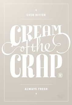 cream of the crap