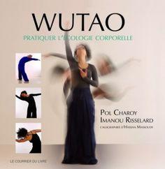 Wutao : Imprégné de philosophie taoïste, le wutao est un métissage de différentes techniques, à savoir le Wushu, le Yoga, la Danse et la Bioénergie occidentale...  Conçue en 2000 par Pol Charoy, et Imanou Risselard, tous deux fondateurs du centre d'arts corporels « Génération tao », cette pratique repose sur l'union de deux idéogrammes : « Wu » pour danse et « Tao » la voie. Elle est basée sur la prise de conscience du mouvement ondulatoire primordial de la colonne vertébrale, qui…