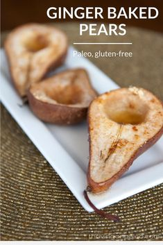 Ginger Baked Pears - a dessert recipe that is perfect for the holidays and is Paleo, gluten-free, vegetarian and just delicious. Pear Recipes, Gf Recipes, Fall Recipes, Real Food Recipes, Recipes For Pears, Veggie Recipes, Holiday Recipes, Recipies, Pear Dessert