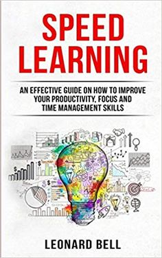 Speed Learning: An Effective Guide On How To Improve Your Productivity, Focus And Time Management Skills: Leonard Bell: Books Best Books For Men, Great Books To Read, Good Books, My Books, Book Suggestions, Book Recommendations, Book Club Books, Book Lists, Reading Club
