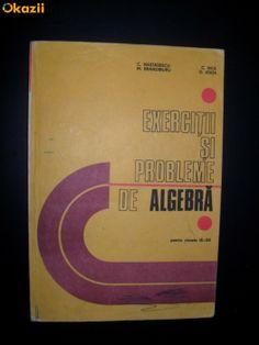 http://www.okazii.ro/carti-de-stiinta/matematica/exercitii-si-probleme-de-algebra-pentru-clasele-ix-xii-de-nastasescu-brandiburu-nita-joita-edp-bucuresti-1981-a123651831
