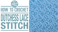 Crochet Tutorial: How to Crochet the Dutchess Lace Stitch. Click link to learn this stitch: http://newstitchaday.com/how-the-crochet-the-dutchess-lace-stitch/  #crochet #yarn