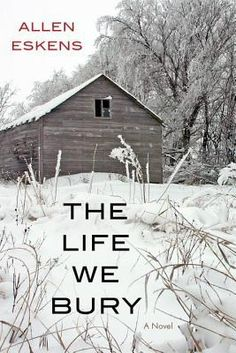 The Life We Bury by Allen Eskens. LibraryReads pick October 2014.