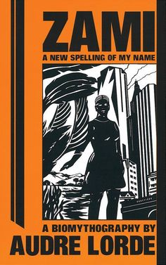 """Zami: A New Spelling of My Name"" by Audre Lorde (100 Books by Black Women Everyone Should Read) #ForHarriet #books"