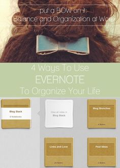 4 Ways To Use Evernote To Organize Your Life. Part of the Balance and Organization at Work series #putabowonit