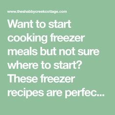 Want to start cooking freezer meals but not sure where to start? These freezer recipes are perfect for beginners (or even seasoned cooks!)