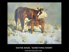 "Western Art by Wayne Baize, ""Something Warm"""