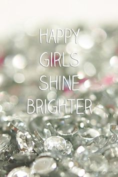 Always remember, happy girls shine brighter! #inspiration #quote