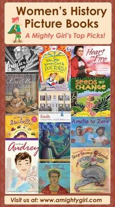 """Women's History Picture Books: Few things are as fascinating to a child as realizing that the amazing """"character"""" and """"story"""" she just read are true. Not only is it a great way for kids to learn about historical figures, both famous and obscure, but it's tremendously inspiring to know that they, too, could grow up to change the world."""