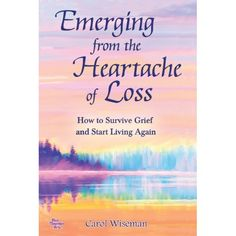 """""""The list of ways people help themselves through the grieving process is long, but three things are clear: seek comfort, cry often, and wait. Most important of all, be kind to yourself."""" —Carol Wisman, author of """"Emerging from the Heartache of Loss: How to Survive Grief and Start Living Again"""" Available May 15, 2013 (Blue Mountain Arts)."""