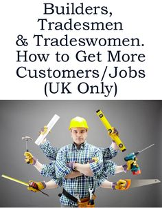 Builders/Tradesmen/women – How to Get More Customers (UK Only, Electrician, Carpenter, Bricklayer, Plumber etc) http://www.ebay.co.uk/itm/Builders-Get-More-Customers-UK-Only-Electrician-Carpenter-Bricklayer-Plumber-/390719161170?pt=LH_DefaultDomain_3&hash=item5af8ad4352