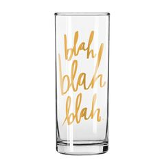 """Add some class to your bar cart. Our 12oz. 'Blah blah blah' cocktail glasses will go with pretty much everything. That includes liquor. Gold foil. That is all. - Glass size: 2 1/4"""" x 6"""" - Hand wash re"""