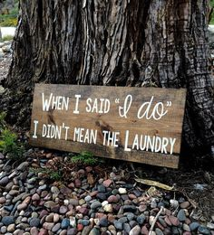 """When I said 'I do' I didn't mean the laundry"" Farmhouse Style Laundry Sign #Farmhouse #Rustic #Cottage #LaundryRoom #FixerUpper #WoodenSign #Ad #Wedding #Laundry #HomeDecor #WallArt #FarmhouseDecor #IDo #Marriage #WeddingGift #Love"
