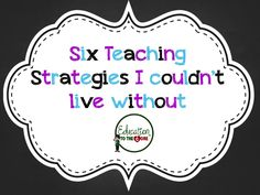Education to the Core: Six Teaching Strategies I Couldn't Live Without