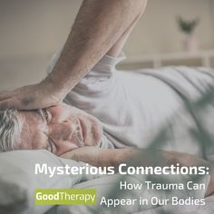 Mysterious Connections: How Trauma Can Appear in Our Bodies #trauma #mentalhealth