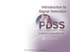 Introduction to Pharmacovigilance Signal Detection by BioPharm Systems via slideshare