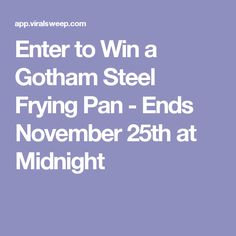 Enter to Win a Gotham Steel Frying Pan - Ends November 25th at Midnight