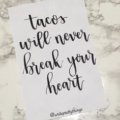 Tacos will never break your heart. Tacos will never break your heart. Tacos will never break your heart. Taco Love, Lets Taco Bout It, My Taco, Funny Taco Memes, Taco Humor, Tacos Funny, Tuesday Humor, Taco Tuesday, Babe Quotes