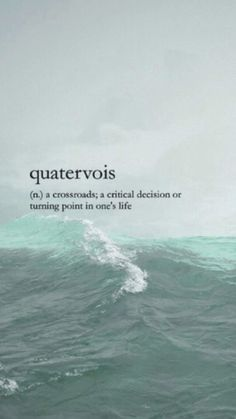 Quatervois is a crossroads; a critical decision or turning point in one's life.