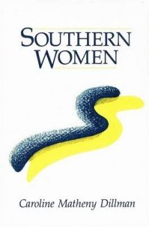 Southern women / edited by Caroline Matheny Dillman - New York : Routledge, cop. 1988