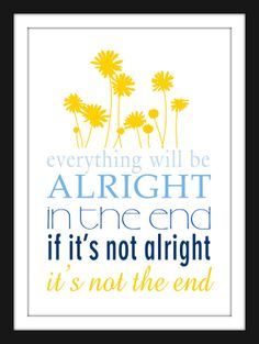 Everything will be alright in the the end- if it's not alright it's not the end - lovely quote as wall aret; A2 poster; Best Exostic Marigold Hotel; Lizzy Lemon Southsea on Etsy