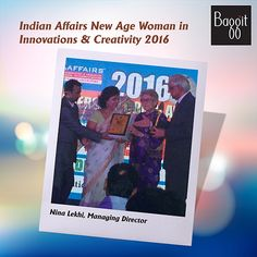Nina Lekhi has brought Baggit a moment of great pride as she bagged the Indian Affairs New Age Woman in Innovations & Creativity 2016 Award.