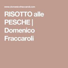 RISOTTO alle PESCHE | Domenico Fraccaroli
