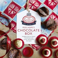 Miss Hope's Chocolate Box: Fudges, Fairy Cakes, Truffles and Other Splendid Recipes