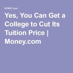 Yes, You Can Get a College to Cut Its Tuition Price | Money.com