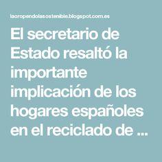 El secretario de Estado resaltó la importante implicación de los hogares españoles en el reciclado de medicamentos a través de 21.500 puntos SIGRE implantados en las farmacias de nuestro país