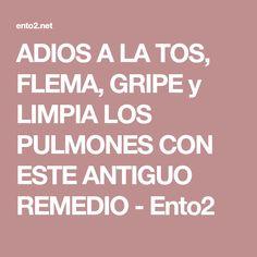 ADIOS A LA TOS, FLEMA, GRIPE y LIMPIA LOS PULMONES CON ESTE ANTIGUO REMEDIO - Ento2 #remediostos