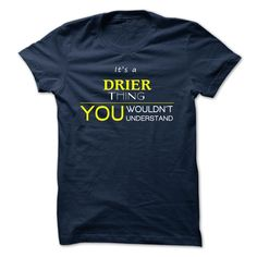 DRIER T-Shirts, Hoodies. VIEW DETAIL ==► https://www.sunfrog.com/Camping/DRIER-109996649-Guys.html?id=41382