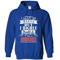 Cool I may be wrong but I highly doubt it, I am a QUINONES T-Shirts