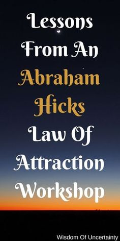 This article covers the most important new ideas discovered from the Abraham Hicks Workshop that occurred on June 17th in Denver, CO.
