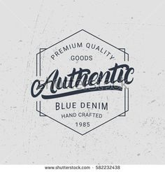 Find Authentic Hand Written Lettering Vintage Denim stock images in HD and millions of other royalty-free stock photos, illustrations and vectors in the Shutterstock collection. Lettering, Typography Prints, Typography Design, Design Kaos, College T Shirts, Handwritten Letters, Emblem, Vintage Denim, Label Design