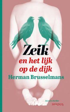 A book with A subtitle : Herman Brusselmans Zeik; en het lijk op de dijk