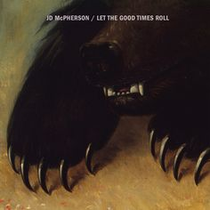 Let the Good Times Roll; JD McPherson