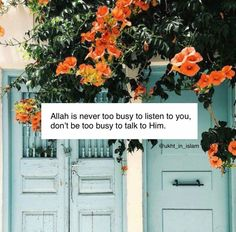 Allah is never too busy to listen to you, don't be too busy to talk to him