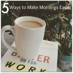 5 Ways to Make Mornings Easier with kids when school begins or anytime of the year.