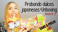 Sabe a Pollo #07 - Probando dulces japoneses + Unboxing - Tokyo Treat - ...