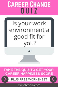 Is your work environment a good fit for you? Wondering if it is time for a new career? Take this Career Change Quiz and find out if it really is time to change career! You will receive career change advice and a free worksheet to give you the motivation for your career change. #careerchange