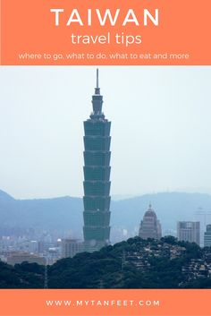 Tips for visiting Taiwan: how to get around, how to stay in touch, best food, best places to visit and more http://mytanfeet.com/taiwan/taiwan-travel-tips/