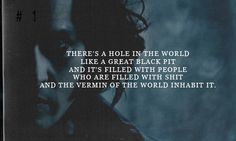 There& a hole in the world like a great black pit and it& filled with people who are filled with shit and the vermin of the world inhabit it. Tv Quotes, Movie Quotes, Sweeney Todd Quotes, Black Pit, Tim Burton Films, Johny Depp, The Rocky Horror Picture Show, Amazing Quotes, My Idol